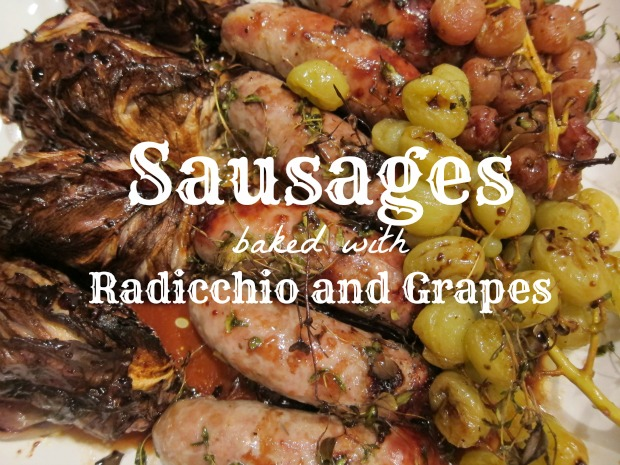 Sausages with Radicchio and Grapes